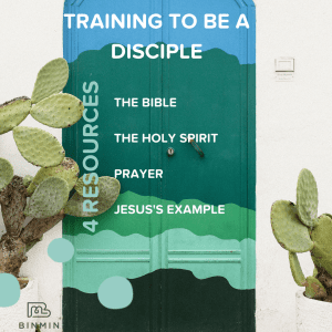 Image of door with text Training to be a Disciple: Four Resources: the Bible, the Holy Spirit, Prayer, Jesus's Example
